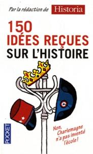 Pocket - 150 idées reçues sur l'histoire.