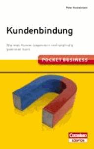 Pocket Business. Kundenbindung - Wie man Kunden begeistern und langfristig gewinnen kann.