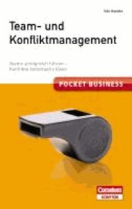 Pocket Business. Team- und Konfliktmanagement - Teams erfolgreich führen - Konflikte konstruktiv lösen.