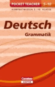 Pocket Teacher Deutsch - Grammatik 5.-10. Klasse - Kompaktwissen 5.-10. Klasse.