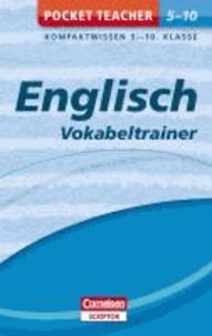 Pocket Teacher Englisch - Vokabeltrainer 5.-10. Klasse - Kompaktwissen 5.-10. Klasse.
