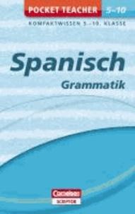 Pocket Teacher Spanisch Grammatik 5.-10. Klasse - Kompaktwissen 5.-10. Klasse.