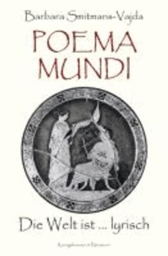 Poema Mundi - Die Welt ist ... lyrisch.