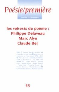 Emmanuel Hiriart - Poésie Première N° 55, Mars 2013 : Les voi(es)x du poème : Philippe Delaveau, Marc Alyn, Claude Ber.
