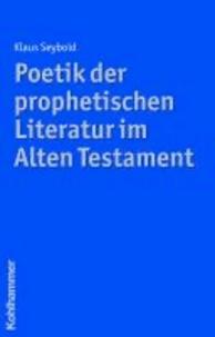 Poetik der prophetischen Literatur im Alten Testament.