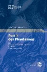 Poetik des Phantasmas - Eine imaginationstheoretische Lektüre der Werke Hartmanns von Aue.