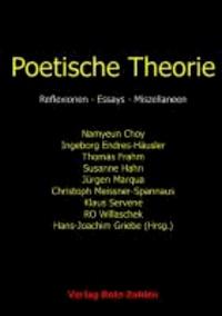Poetische Theorie - Reflexionen - Essays - Miszellaneen.