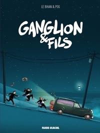 Pog et Cédrick Le Bihan - Ganglion & Fils.