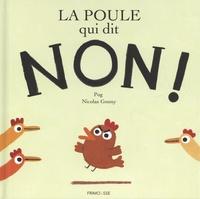 Pog et Nicolas Gouny - La poule qui dit non.