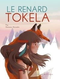 Pog et Marianne Alexandre - Le renard Tokela.