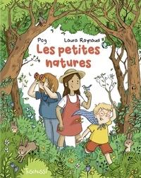 Pog et Laura Raynaud - Les petites natures.