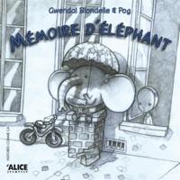 Pog et Gwendal Blondelle - Mémoire d'éléphant.