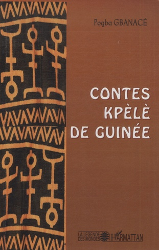Pogba Gbanacé - Contes kpèlè de Guinée.