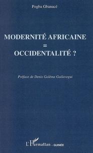 Pogba Gbanacé - Modernité africaine = occidentalité ?.