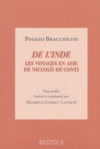 Poggio Bracciolini - De l'Inde - Les voyages en Asie de Niccolo De'Conti, de varietate fortunae livre IV.