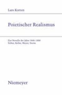 Poietischer Realismus - Zur Novelle der Jahre 1848-1888. Stifter, Keller, Meyer Storm.