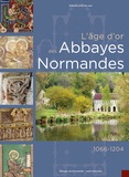 Point de vues - L'âge d'or des abbayes Normandes - 1066-1204.