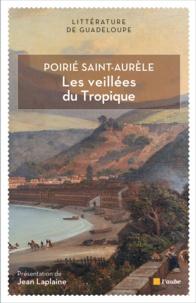 Poirié Saint-Aurèle - Les Veillees du tropique.