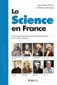 Poirier et  Labrousse - La science en France - Dictionnaire biographique des scientifiques français de l'an mille à nos jours.