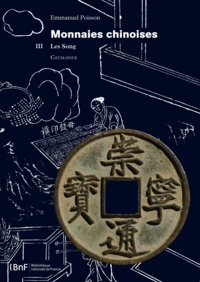 Poisson E. - Monnaies chinoises. Tome 3. Les Song.