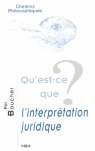 Pol Boucher - Qu'est-ce que l'interprétation juridique ?.