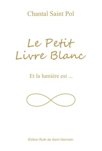 Pol chantal Saint - Le Petit Livre Blanc.
