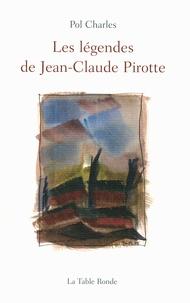 Pol Charles - Les légendes de Jean-Claude Pirotte.