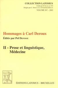Pol Defosse - Hommages à Carl Deroux II - Volume 2, Prose et linguistique, Médecine.
