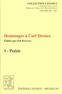 Pol Defosse - Hommages à Carl Deroux - Volume 1, Poésie.