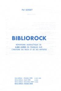 Pol Gosset - Bibliorock - Répertoire signalétique de 4000 livres en français sur l'histoire du rock et de ses artistes.