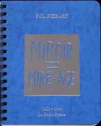 Pol Pierart - Miroir = Mire âge.