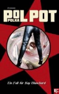 Pol Pot Polka - Ein Fall für Kay Blanchard.