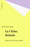 Pol Quentin- Radlé - La Chine, demain - Bilan d'une économie socialiste.