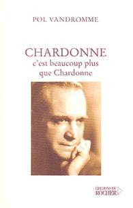 Pol Vandromme - Chardonne, c'est beaucoup plus que Chardonne.