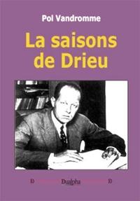 Pol Vandromme - Les saisons de Drieu.
