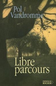 Pol Vandromme - Libre parcours.