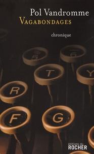 Pol Vandromme - Vagabondages - Chroniques buissonnières.