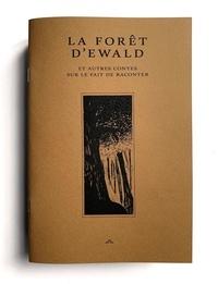 Pola Martinez et Joana Devignes - La Forêt d'Ewald / Corrode #2 - Et autres contes sur le fait de raconter.