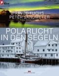 Polarlicht in den Segeln - Eine Winterreise zu den Lofoten.