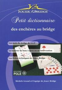Michèle Grand et  Jouer bridge - Jouer Bridge Hors-série N° 15 : Petit dictionnaire des enchères au bridge.