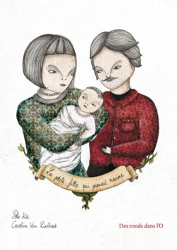 Pole Ka et Caroline Van Linthout - La petite fille qui prenait racine.