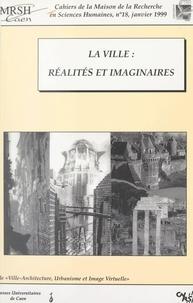 Pôle pluridisciplinaire Ville- et Huguette Legros - La ville - Réalités et imaginaires.