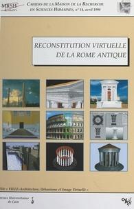 Pôle pluridisciplinaire Ville- et Philippe Fleury - Reconstitution virtuelle de la Rome antique.