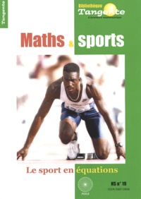 Elisabeth Busser et E Bampis - Tangente Hors-série N° 19 : Maths et sports.
