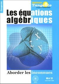 Hervé Lehning et  Collectif - Tangente Hors-Série N° 22 : Les équations algébriques - Aborder les inconnus.