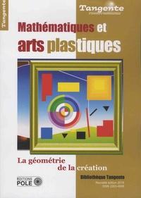 Gilles Cohen - Tangente Hors-série N° 23 : Mathématiques et arts plastiques - Géométrie de la création.