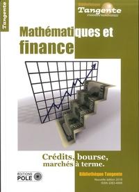 Raphaël Douady et Daniel Justens - Tangente Hors-série N° 32 : Mathématiques et finance - Bourse et marchés à terme.