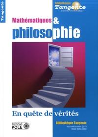 Gilles Cohen - Tangente Hors-série N° 38 : Mathématiques et philosophie - En quête de vérités.