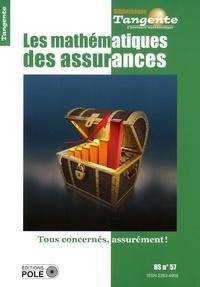 Tangente - Tangente Hors-série N° 57 : Les mathématiques des assurances - Tous concernés, assurément !.