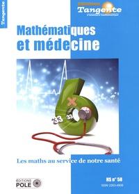 Bertrand Hauchecorne - Tangente Hors-série N° 58 : Mathématiques et médecine - Les maths au service de notre santé.